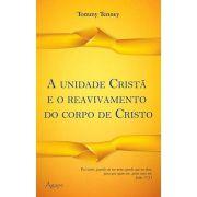 A Unidade Cristã e o Reavivamento do Corpo de Cristo