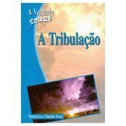 A Verdade Sobre A Tribulação