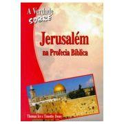 A Verdade Sobre Jerusalém na Profecia Bíblica