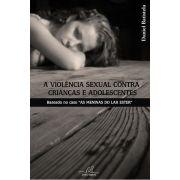 A Violência Sexual Contra Crianças e Adolescentes