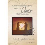 A Vontade de Deus Para o Amor Matrimonial