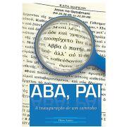 ABA, PAI - A Inauguração de Um Caminho