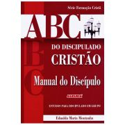 ABC do Discipulado Cristão - Manual do Discípulo