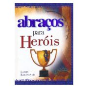 Abraços para Heróis
