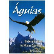 Águias - Um Desafio a Viver nas Alturas Espirituais