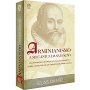 Arminianismo - A Mecânica da Salvação