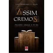 Assim Cremos: Pecado, Graça e Fé na Ortodoxia Arminiana
