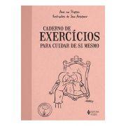Caderno de Exercícios para Cuidar de Si Mesmo 2ª Ed