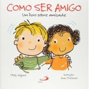 Como Ser Amigo: Um Livro sobre Amizade