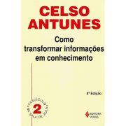 Como Transformar Informações em Conhecimento - Volume 2