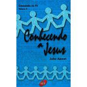 Crescendo na Fé - Conhecendo a Jesus - Vol. 2