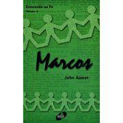 Crescendo na Fé - Marcos - Vol. 4