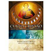 Culto Cristão - Origens, Desenvolvimento & Desafios Contemporâneos