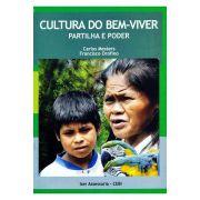 Cultura do Bem-Viver: Partilha e Poder
