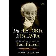 Da História à Palavra: a Teologia da Revelação em Paul Ricoeur