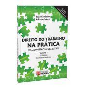 Direito do Trabalho na Prática - Da Admissão à Demissão - Vol 1 - 3ª Edição 2015