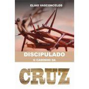 Discipulado - O Caminho da Cruz