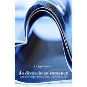 Do Divórcio ao Romance: Uma nova relação entre teologia e espiritualidade