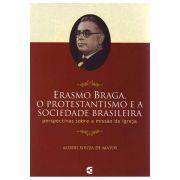 Erasmo Braga, o Protestantismo e a Sociedade Brasileira