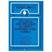 Estudos Bíblicos Vozes - Vol. 06 - A Violência dos Opressores e o Direito...