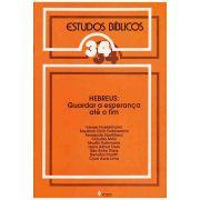 Estudos Bíblicos Vozes - Vol. 34 - Hebreus: Guardar a Esperança Até o Fim