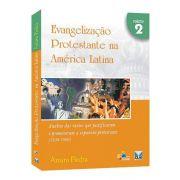 Evangelização Protestante na América Latina Vol. 2