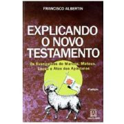 Explicando o Novo Testamento - 4ª Edição
