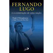 Fernando Lugo e a Construção de uma Nação