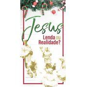 Folheto Jesus, Lenda ou Realidade? (Pacote com 100)