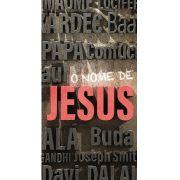 Folheto O Nome de Jesus (Pacote com 100)