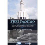 Frei Damião - O Santo Popular e a Edificação do Ícone