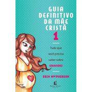 Guia Definitivo Da Mãe Cristã - Volume 1