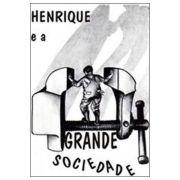 Henrique e a Grande Sociedade
