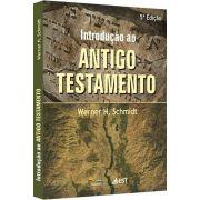 Introdução ao Antigo Testamento - Werner H. Schimdt