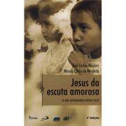 Jesus da Escuta Amorosa