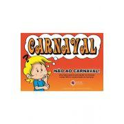 Kit - Não Ao Carnaval