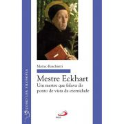 Mestre Eckhart - Um Mestre Que Falava do Ponto de Vista da Eternidade