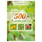 Minhas 500 Ervas & Plantas Medicinais