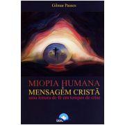 Miopia Humana e Mensagem Cristã