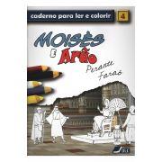 Moisés e Arão Perante Faraó - Caderno Para Ler e Colorir - vol 4