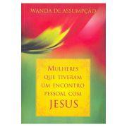 Mulheres que Tiveram um Encontro Pessoal com Jesus