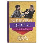 Namoro Idiota, Tô Fora! 4ª Edição