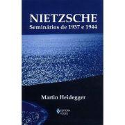 Nietzsche - Seminários de 1937 e 1944