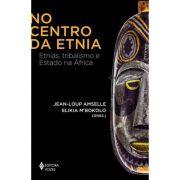 No Centro da Etnia - Etnias, Tribalismo e Estado da África