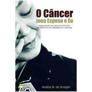 O Câncer, meu Esposo e Eu