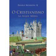 O Cristianismo na Idade Média