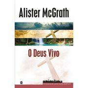 O Deus Vivo - Cristianismo Para Todos Livro 2