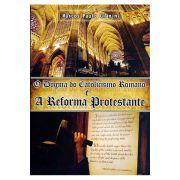 O Dogma do Catolicismo Romano e a Reforma Protestante