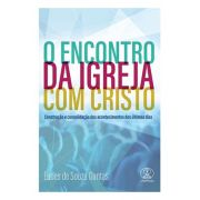 O Encontro da Igreja Com Cristo