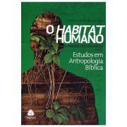 O Habitat Humano - O Paraíso Restaurado - vol 4 - Parte 2